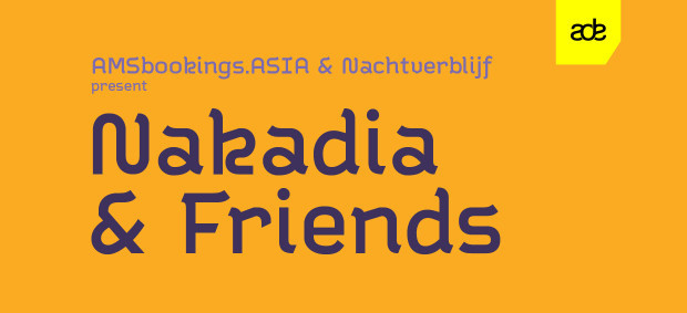 ADE // NACHTVERBLIJF - NAKADIA & FRIENDS // Presented by AMSbookings.ASIA.