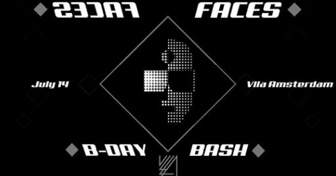 FACES // B-DAY BASH