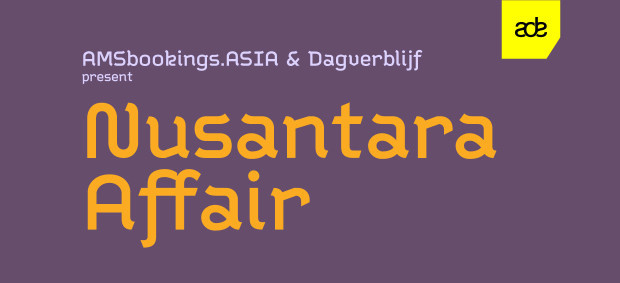 ADE // DAGVERBLIJF - NUSANTARA AFFAIR // Presented by AMSbookings.ASIA.